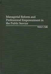 Managerial Reform and Professional Empowerment in the Public Service