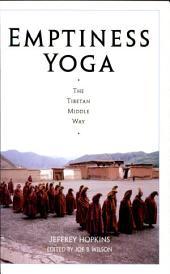 Emptiness Yoga: The Tibetan Middle Way