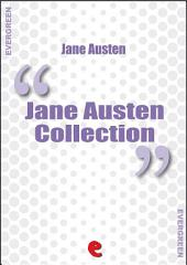 Jane Austen Collection: Emma, Lady Susan, Mansfield Park, Northanger Abbey, Persuasion, Pride and Prejudice, Sense and Sensibility