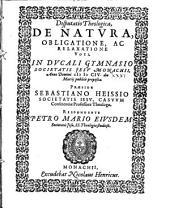 Disputatio theologica, de natura, obligatione, ac relaxatione voti