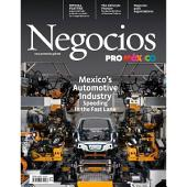 Negocios ProMéxico Marzo-Abril: Mexico's Automotive Industry: Speeding in the Fast Lane