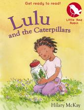 Little Red Robin 12: Lulu and the Caterpillars