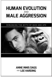 Human Evolution and Male Aggression