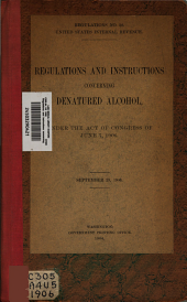 Regulations and instructions concerning denatured alcohol, central denaturing bonded warehouses, and industrial distilleries