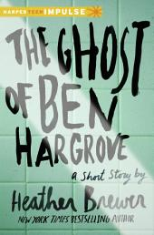 The Ghost of Ben Hargrove: A Short Story