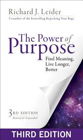 The Power of Purpose: Find Meaning, Live Longer, Better, Edition 3