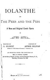 Iolanthe, Or, The Peer and the Peri: A New and Original Comic Opera in Two Acts