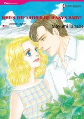 WHO'S THE FATHER OF JENNY'S BABY?: Harlequin Comics
