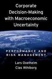 Corporate Decision-Making with Macroeconomic Uncertainty : Performance and Risk Management: Performance and Risk Management