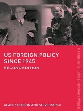 US Foreign Policy since 1945: Edition 2