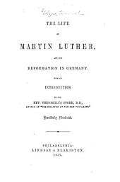 The life of Martin Luther and the Reformation in Germany