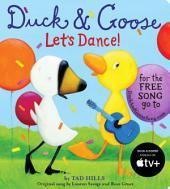 Duck & Goose, Let's Dance! (board book with original song)