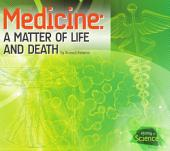 Medicine: A Matter of Life and Death: A Matter of Life and Death