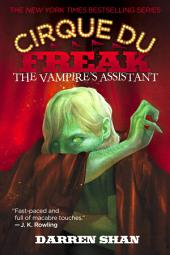 Cirque Du Freak #2: The Vampire's Assistant: Book 2 in the Saga of Darren Shan