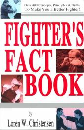 Fighter's Fact Book: Over 400 Concepts, Principles, and Drills to Make You a Better Fighter