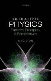 The Beauty of Physics: Patterns, Principles, and Perspectives