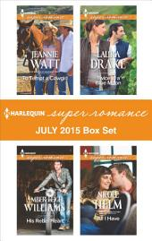 Harlequin Superromance July 2015 - Box Set: To Tempt a Cowgirl\His Rebel Heart\Twice in a Blue Moon\All I Have