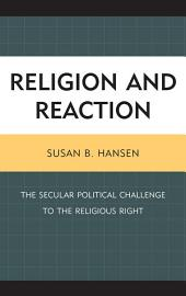 Religion and Reaction: The Secular Political Challenge to the Religious Right