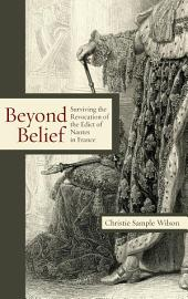 Beyond Belief: Surviving the Revocation of the Edict of Nantes in France