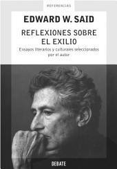 Reflexiones sobre el exilio: Ensayos literarios y culturales seleccionados por el autor