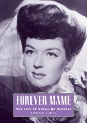 Forever Mame: The Life of Rosalind Russell