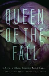 Queen of the Fall: A Memoir of Girls and Goddesses
