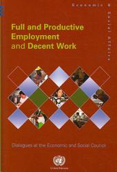 Full and Productive Employment and Decent Work: Dialogues at the Economic and Social Council
