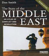 The State of the Middle East: An Atlas of Conflict and Resolution, Edition 2
