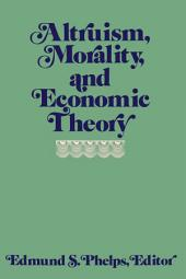 Altruism, Morality, and Economic Theory