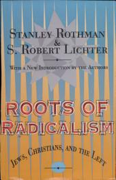 Roots of Radicalism: Jews, Christians, and the Left