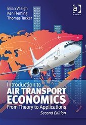 Introduction to Air Transport Economics: From Theory to Applications, Edition 2