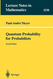 Quantum Probability for Probabilists: Issue 1538
