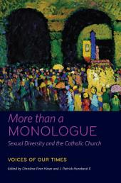 More than a Monologue: Sexual Diversity and the Catholic Church: Voices of Our Times