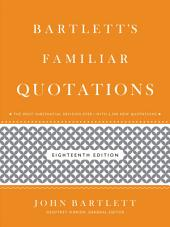 Bartlett's Familiar Quotations: Edition 18