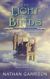 THe Light That Binds: Book Three of the Sundered World Trilogy