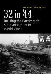 32 in '44: Building the Portsmouth Submarine Fleet in World War II