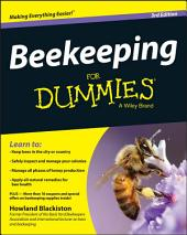 Beekeeping For Dummies: Edition 3