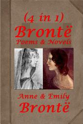Works by Bronte Sisters (4 in 1)- Wuthering Heights, Poems, Agnes Grey, The Tenant of Wildfell Hall