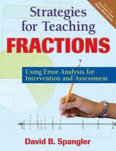 Strategies for Teaching Fractions: Using Error Analysis for Intervention and Assessment