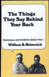 The Things They Say Behind Your Back: Stereotypes and the Myths Behind Them