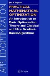 Practical Mathematical Optimization: An Introduction to Basic Optimization Theory and Classical and New Gradient-Based Algorithms