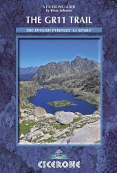 The GR11 Trail - La Senda: Through the Spanish Pyrenees, Edition 5