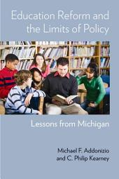 Education Reform and the Limits of Policy: Lessons from Michigan
