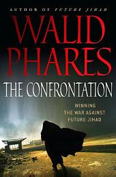 The Confrontation: Winning the War against Future Jihad