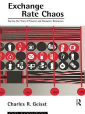 Exchange Rate Chaos: 25 Years of Finance and Consumer Democracy
