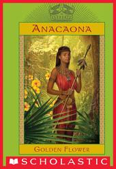 The Royal Diaries: Anacaona, Golden Flower