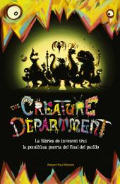 The Creature Department. La fábrica de inventos tras la penúltima puerta del final del pasillo
