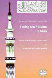 Islam: Questions and Answers - Calling Non-Muslims to Islam