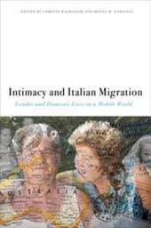 Intimacy and Italian Migration: Gender and Domestic Lives in a Mobile World