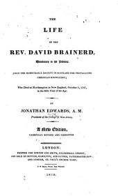 The Life of the Rev. David Brainerd ... A New Edition, Carefully Revised and Corrected. [With Brainerd's Journal.]